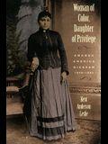 Woman of Color, Daughter of Privlege: Amanda America Dickson, 1849-1893