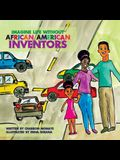Imagine Life Without African-American Inventors