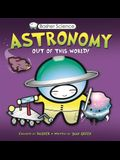 Astronomy: Out of This World! [With Poster]