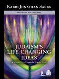 Judaism's Life-Changing Ideas: A Weekly Reading of the Jewish Bible