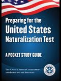 Preparing for the United States Naturalization Test: A Pocket Study Guide