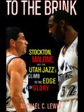 To the Brink: Stockton Malone and the Utah Jazzs Climb to the Edge of Glory