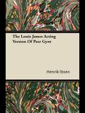 The Louis James Acting Version of Peer Gynt