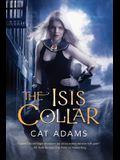 The Isis Collar: Book 4 of the Blood Singer Novels