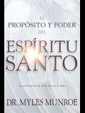 El Propósito Y El Poder del Espíritu Santo: El Gobierno de Dios En La Tierra (Spanish Language Edition, Purpose and Power of the Holy Spirit (Spanish)