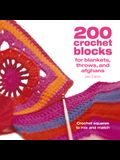 200 Crochet Blocks for Blankets Throws and Afghans: Crochet Squares to Mix-And-Match