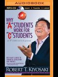 Why a Students Work for c Students and b Students Work for the Government: Rich Dad's Guide to Financial Education for Parents