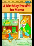 Birthday Present for Mama (Step Into Reading: A Step 2 Book)