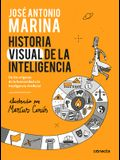 Historia Visual de la Inteligencia / A Visual History of Intelligence: From the Beginnings of Humanity to Artificial Intelligence