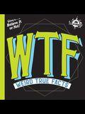 Ifl Science Wtf Weird True Facts