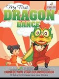 My First Dragon Dance - Chinese New Year Coloring Book - Children's Chinese New Year Books