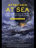 Attacked at Sea: A True World War II Story of a Family's Fight for Survival