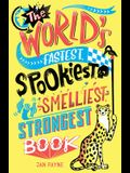 The World's Fastest, Spookiest, Smelliest, Strongest Book