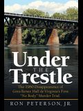 Under the Trestle: The 1980 Disappearance of Gina Renee Hall & Virginia's First No Body Murder Trial.