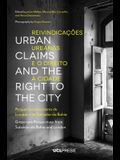 Urban Claims and the Right to the City: Grassroots Perspectives from Salvador Da Bahia and London