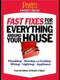 Fast Fixes for Almost Everything Around Your House: Plumbing, Heating and Cooling, Wiring, Lighting, Appliance