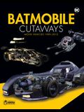 Batmobile Cutaways: The Movie Vehicles 1989-2012 Plus Collectible [With Toy]