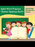 Sight Word Practice (Better Reading Skills): 2nd Grade Workbooks Series