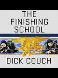 The Finishing School Lib/E: Earning the Navy Seal Trident