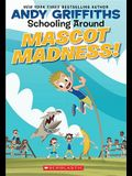 Schooling Around #3: Mascot Madness!