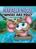 Makaela Mouse, Where Are You?