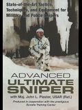 Advanced Ultimate Sniper: State-Of-The-Art Tactics, Techniques, and Equipment for Military and Police Snipers