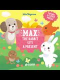 Max the Rabbit Gets a Present: Includes a Clever Puzzle