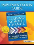 Leading School Change: 9 Strategies to Bring Everybody on Board (Study Guide)