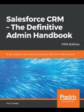 Salesforce CRM - The Definitive Admin Handbook - Fifth Edition