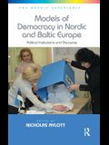 Models of Democracy in Nordic and Baltic Europe: Political Institutions and Discourse