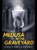 Medusa in the Graveyard: Book Two of the Medusa Cycle