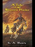 A Tale of the Western Plains