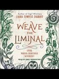 Weave the Liminal Lib/E: Living Modern Traditional Witchcraft