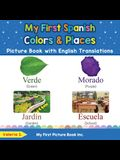 My First Spanish Colors & Places Picture Book with English Translations: Bilingual Early Learning & Easy Teaching Spanish Books for Kids