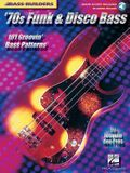 '70s Funk & Disco Bass: 101 Groovin' Bass Patterns [With CD with 99 Full-Demo Tracks]