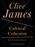 Cultural Cohesion: The Essential Essays, 1968-2002