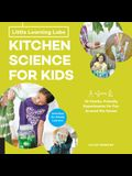 Little Learning Labs: Kitchen Science for Kids, Abridged Paperback Edition: 26 Fun, Family-Friendly Experiments for Fun Around the House; Activities f
