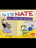 All Work And No Play: A Collection Of Sundays (Turtleback School & Library Binding Edition) (Big Nate (Andrews McMeel))