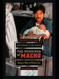 The Meanings of Macho, 3: Being a Man in Mexico City