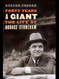 Forty Years a Giant: The Life of Horace Stoneham