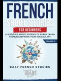 French Short Stories for Beginners: 20 Exciting Short Stories to Easily Learn French & Improve Your Vocabulary
