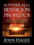 El Poder de la Bendicion Profetica = The Power of the Prophetic Blessing