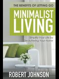 Minimalist Living Simplify Your Life by Decluttering Your Home: The Benefits of Letting Go