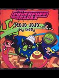 Mojo Jojo: My Story (Powerpuff Girls 8x8)