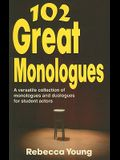 102 Great Monologues: A Versatile Collection of Monologues and Duologues for Student Actors
