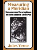 Measuring a Meridian: The Adventures of Three Englishmen and Three Russians in South Africa