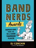 Band Nerds Awards: Nominations from the 13th Chair Trombone Player