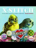 X Stitch: Cross-Stitch Projects to Make a Statement
