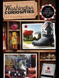 Washington Curiosities: Quirky Characters, Roadside Oddities & Other Offbeat Stuff