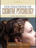 Foundations of Cognitive Psychology: Core Readings (2nd Edition)